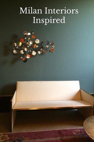Milan Interiors Inspired