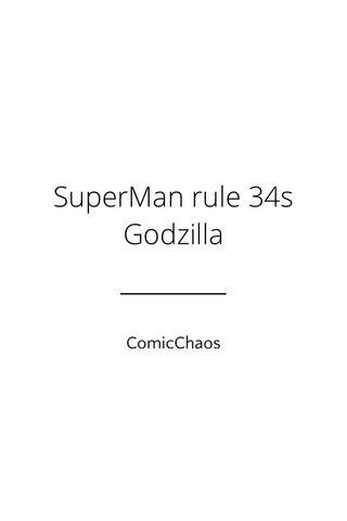 SuperMan rule 34s Godzilla ComicChaos