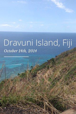 Dravuni Island, Fiji October 14th, 2014
