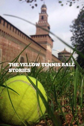 THE YELLOW TENNIS BALL STORIES