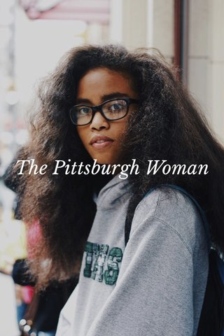 The Pittsburgh Woman