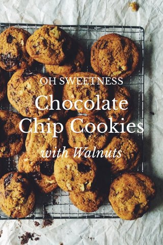 Chocolate Chip Cookies with Walnuts OH SWEETNESS