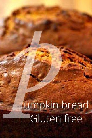 p umpkin bread Gluten free