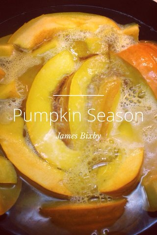 Pumpkin Season James Bixby
