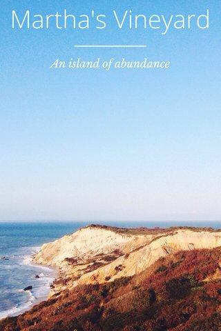 Martha's Vineyard An island of abundance