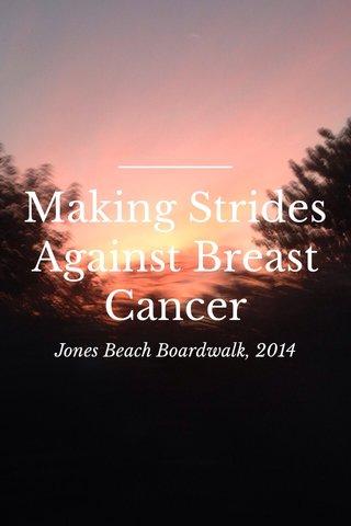 Making Strides Against Breast Cancer Jones Beach Boardwalk, 2014