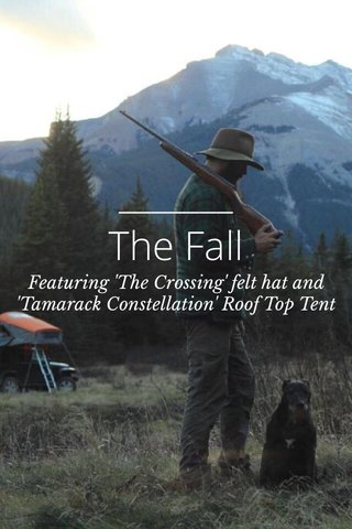 The Fall Featuring 'The Crossing' felt hat and 'Tamarack Constellation' Roof Top Tent