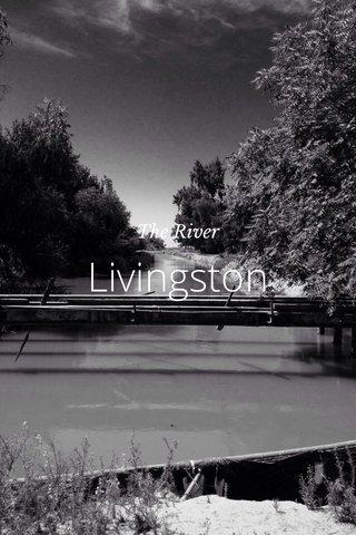Livingston The River