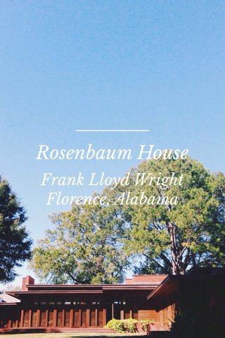 Rosenbaum House Frank Lloyd Wright Florence, Alabama