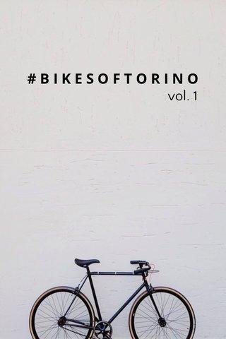 #BIKESOFTORINO vol. 1