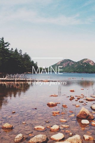 MAINE a story in pictures