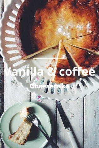 Vanilla & coffee Cheesecake