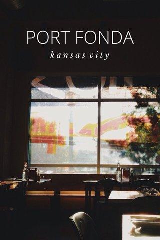 PORT FONDA kansas city