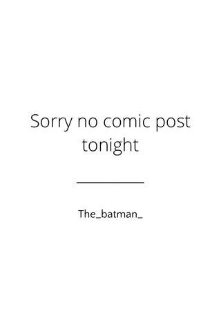Sorry no comic post tonight The_batman_