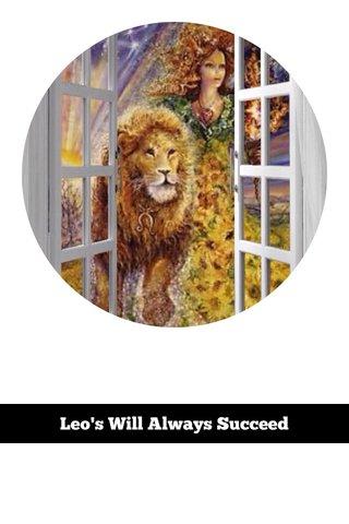 Leo's Will Always Succeed