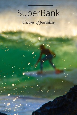 SuperBank visions of paradise