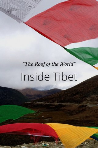 "Inside Tibet ""The Roof of the World"""