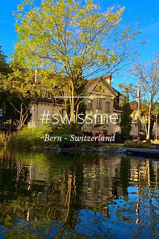 #swissme Bern - Switzerland