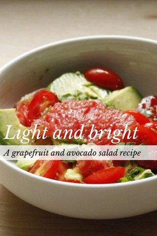 Light and Bright Grapefruit and Avocado Salad Light and bright A grapefruit and avocado salad recipe