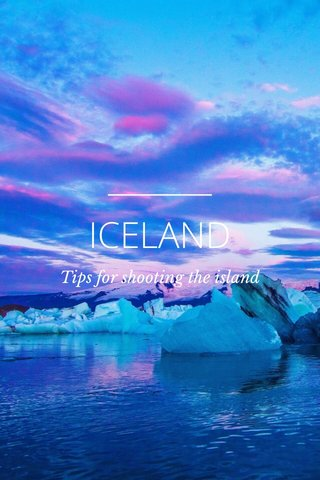 ICELAND Tips for shooting the island
