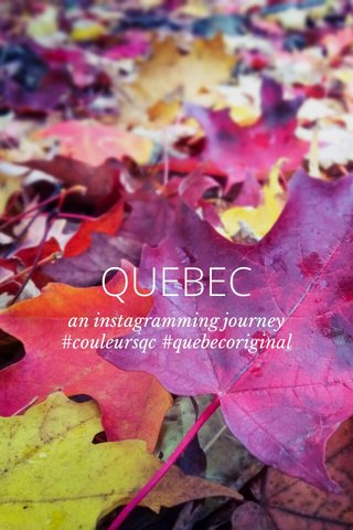 QUEBEC an instagramming journey #couleursqc #quebecoriginal