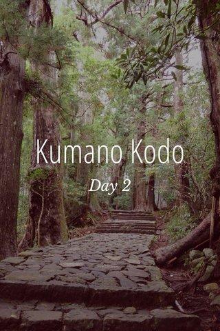 Kumano Kodo Day 2