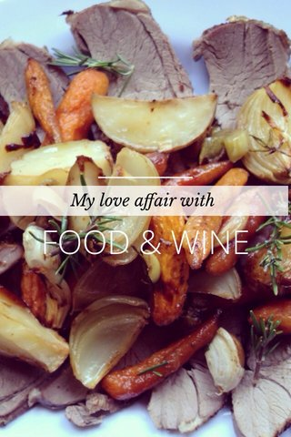 FOOD & WINE My love affair with