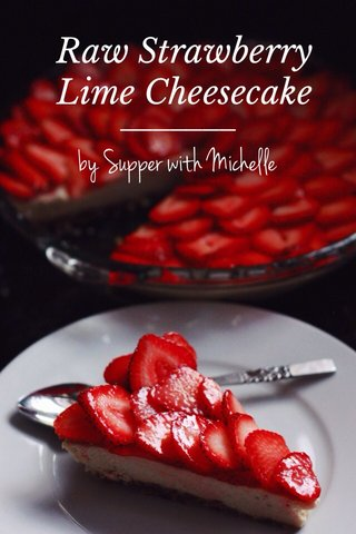 Raw Strawberry Lime Cheesecake by Supper with Michelle