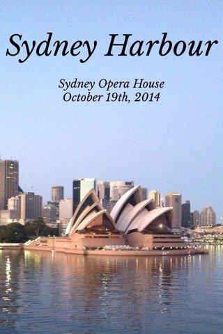 Sydney Harbour Sydney Opera House October 19th, 2014