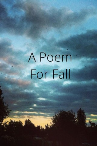A Poem For Fall