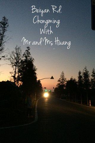 Beiyan Rd. Chongming With Mr and Ms Huang
