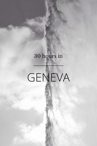 GENEVA 30 hours in