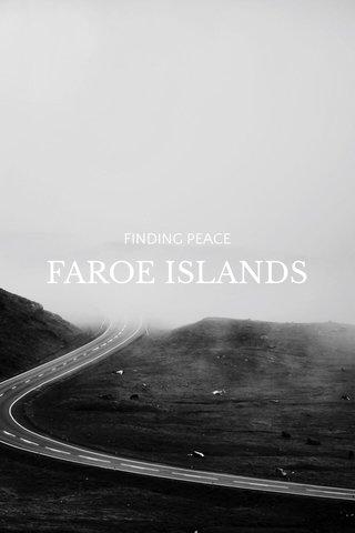 FAROE ISLANDS FINDING PEACE