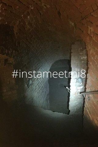 #instameetmi8