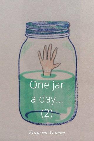 One jar a day... (2) Francine Oomen