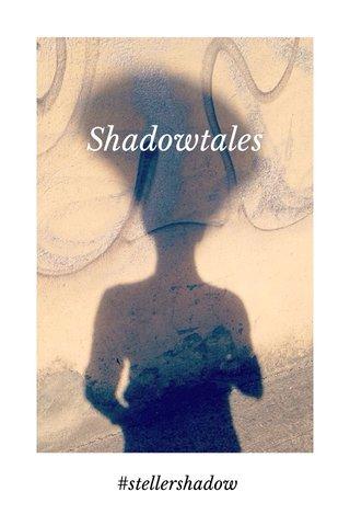 Shadowtales #stellershadow