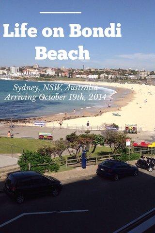 Life on Bondi Beach Sydney, NSW, Australia Arriving October 19th, 2014