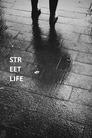 STR EET LIFE