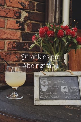@frankies.pm #beingfrank