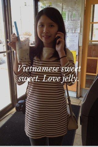 Vietnamese sweet sweet. Love jelly.