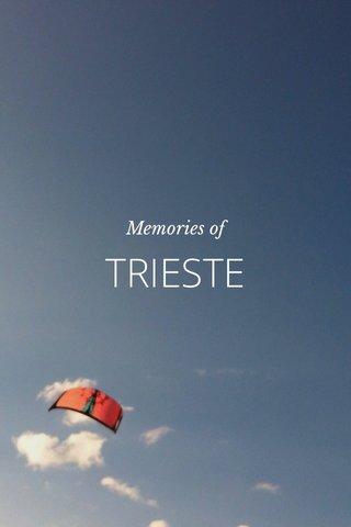 TRIESTE Memories of