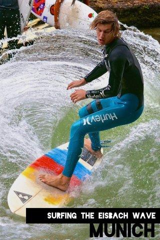 MUNICH Surfing The Eisbach Wave