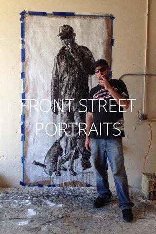 FRONT STREET PORTRAITS