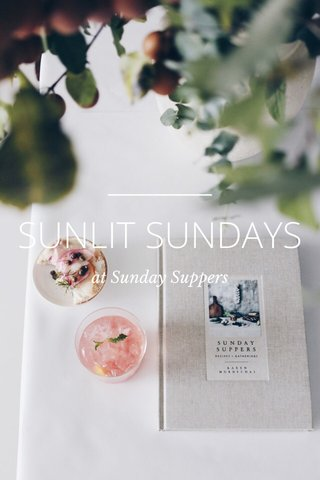 SUNLIT SUNDAYS at Sunday Suppers