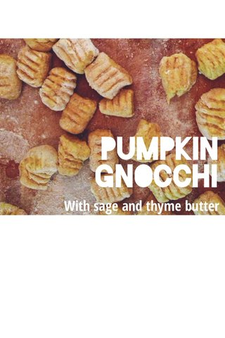 Pumpkin Gnocchi With sage and thyme butter