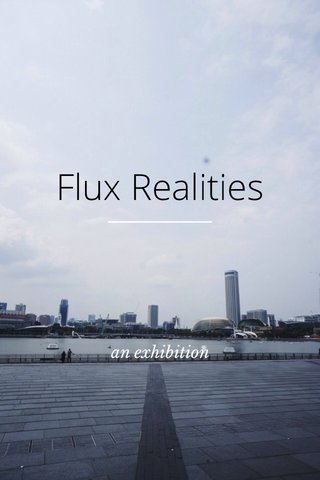 Flux Realities an exhibition
