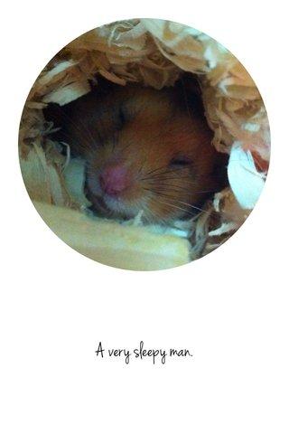 A very sleepy man.