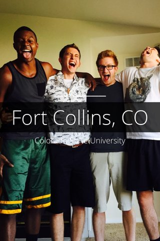 Fort Collins, CO Colorado State University
