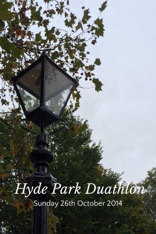 Hyde Park Duathlon Sunday 26th October 2014