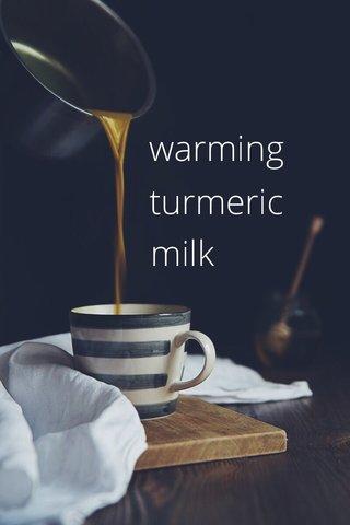 warming turmeric milk